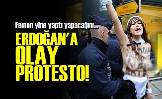 FRANSA'DA ERDOĞAN'A 'FEMEN' ŞOKU!