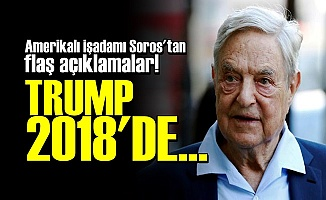 GEORGE SOROS: TRUMP 2018'DE...