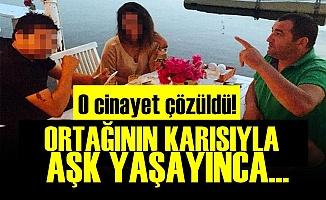 İŞADAMI CİNAYETİNDEN YASAK AŞK ÇIKTI!..