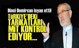 'TARİKATLARIN TAMAMI MİT'İN KONTROLÜNDE'