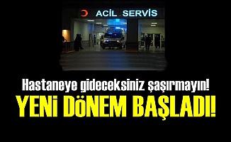 ACİL SERVİSTE YENİ DÖNEM BAŞLADI!