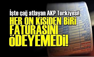 ARTIK MİLLET FATURASINI BİLE ÖDEYEMİYOR!