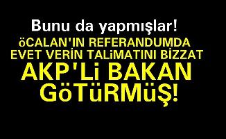 'ÖCALAN'IN TALİMATINI BAKAN GETİRDİ'