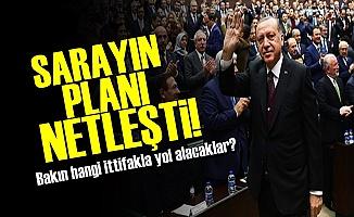 SARAYIN İTTİFAK PLANI NETLEŞTİ!