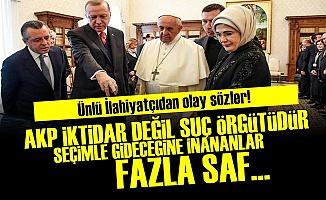 'AKP İKTİDAR DEĞİL SUÇ ÖRGÜTÜDÜR'