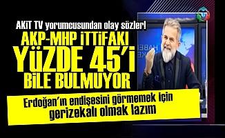 'AKP-MHP İTTİFAKI YÜZDE 45'İ BİLE BULMUYOR'