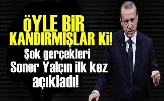 ERDOĞAN'I ÖYLE BİR KANDIRMIŞLAR Kİ...
