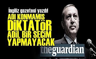 'DİKTATÖR ERDOĞAN ADİL BİR SEÇİM YAPMAYACAK'