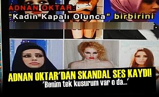 ADNAN OKTAR'DAN SKANDAL SES KAYDI!