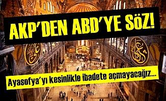 AKP, ABD'YE 'AYASOFYA GARANTİSİ' VERMİŞ!