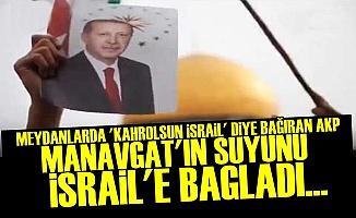'MANAVGAT'IN SUYUNU İÇİP FİLİSTİNLİLERİ KATLEDİYORLAR'
