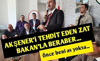 Akşener'i Tehdit Eden Zat Bakan'la Beraber!