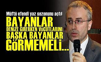 MÜFTÜ'den Skandal Sözler!