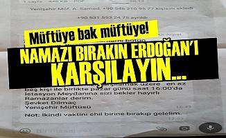 'NAMAZI BIRAKIN ERDOĞAN'I KARŞILAYIN'