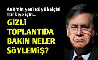 Yeni Büyükelçiden Türkiye Uyarısı!