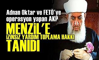 AKP'nin Menzil Aşkı Devam Ediyor!
