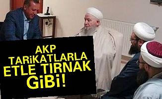 'AKP Tarikatlarla Etle Tırnak Gibi'