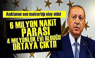 Erdoğan'ın Son Malvarlığı Açıklandı!