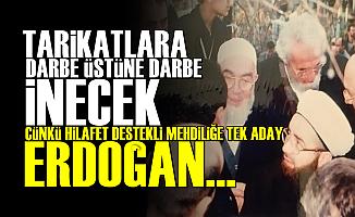 'Hilafet Destekli Mehdiliğe Tek Aday Erdoğan Yapılacak'