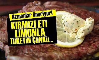 Kırmızı Eti Limonla Tüketin Çünkü...