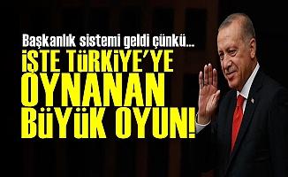 Türkiye'ye Oynanan Büyük Oyun; Başkanlık Sistemi