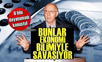 'AKP Ekonomi Bilimiyle Savaşıyor'