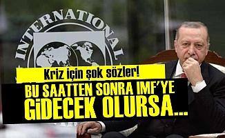 'Bu Saaten Sonra IMF'ye Gidilirse...'