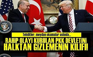 'Kriz Bahane Amaç Kurulan PKK Devletini Gizlemek'