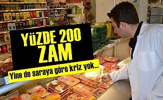 9 Ayda Yüzde 200 Zam!