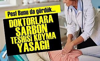 AKP'den Doktorlara 'Şarbon Teşhisi Koyma' Yasağı!