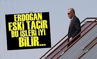 'Erdoğan Bu İşleri İyi Bilir'