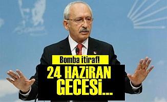 Kılıçdaroğlu'ndan Olay 24 Haziran İtirafı!