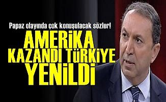 'Amerika Kazandı Türkiye Yenildi'