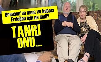 Brunson'un Anne Ve Babası Erdoğan İçin Ne Dedi?