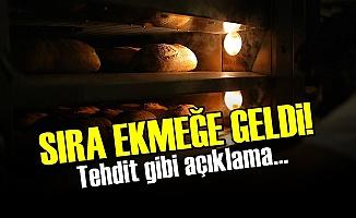 Ekmekde Tehdit Gibi Açıklama!