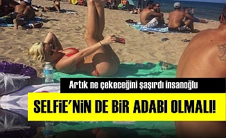 Selfie'nin de Bir Adabı Olmalı!