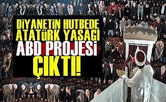 Diyanet'in Atatürk Yasağı da ABD Projesi Çıktı!