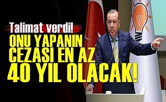 Erdoğan İstedi! En Az 40 Yıl...