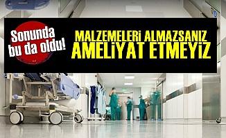 Mersin'de Sağlık Skandalı! Malzemeleri Alın...