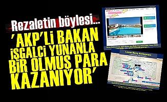 Pes! AKP'li Bakan İşgalci Yunan İle İş Yapıyor...