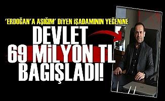 Devletten Yandaşa 69 Milyon TL Bağış!