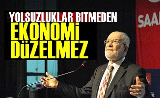 'Yolsuzluklar Bitmeden Ekonomi Düzelmez'
