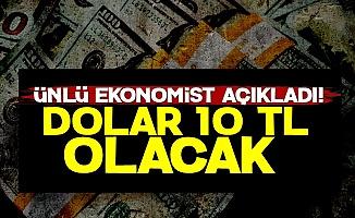 '2019'da Dolar 10 TL Olacak'