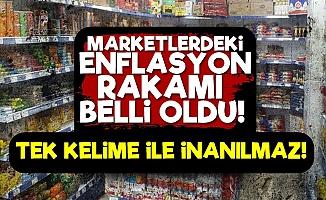 İşte Marketlerdeki Enflasyon Rakamı!