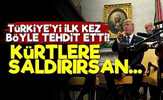 Trump: Kürtlere Saldıracak Olursanız...
