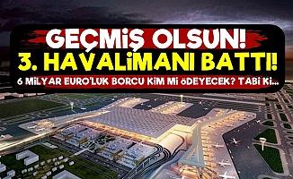 3. Havalimanı Battı!..