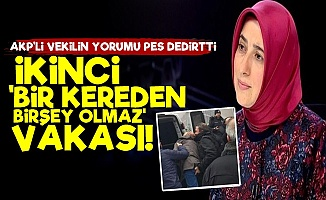 AKP'li Vekilin 'Taciz Yorumu' Pes Dedirtti!
