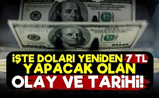 Doların 7 TL Olacağı Tarihi Ve Sebebini Açıkladı!