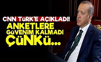 Erdoğan: Anketlere Güvenim Kalmadı Çünkü...