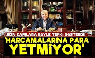 'Erdoğan'ın Harcamalarına Para Yetmiyor'